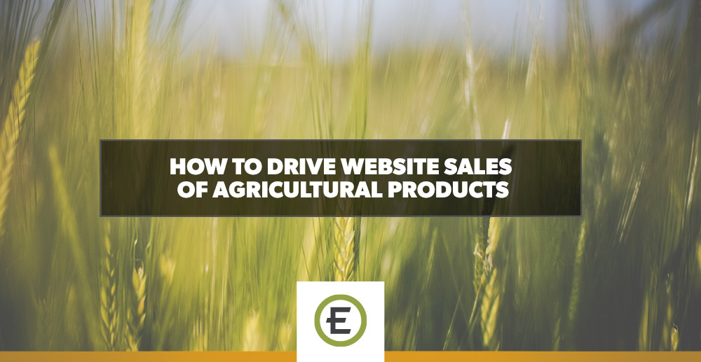 EpicosityBlog_How-to-Drive-Website-Sales-of-Agricultural-Products.jpg