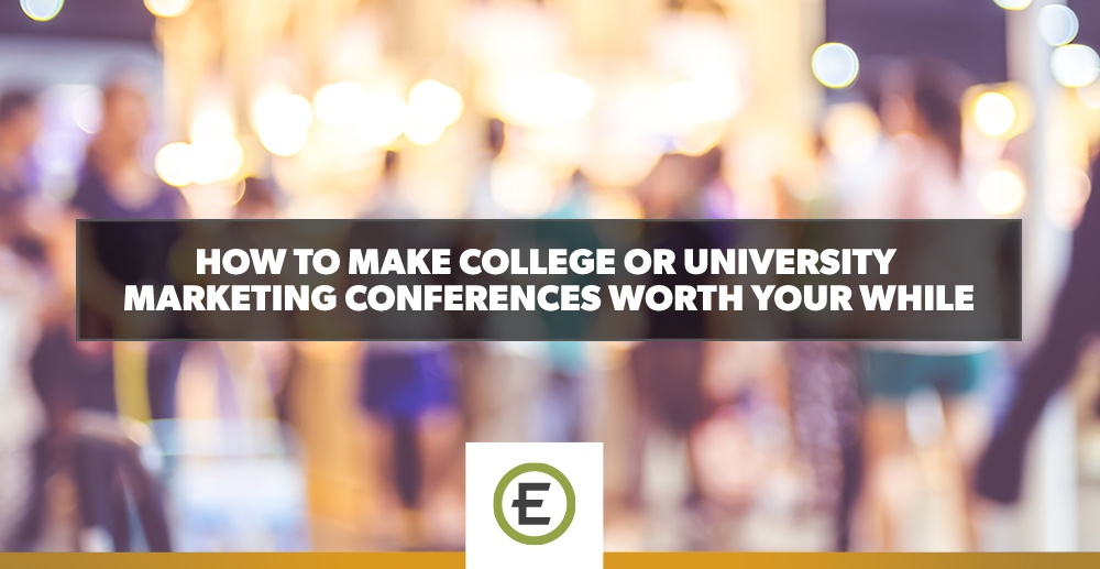 EpicosityBlog_How-to-Make-College-or-University-Marketing-Conferences-Worth-Your-While.jpg